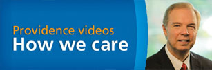 Providece videos: How We Care